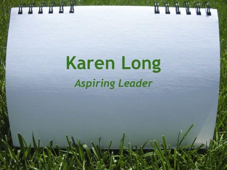 Karen Long, Aspiring Leader
