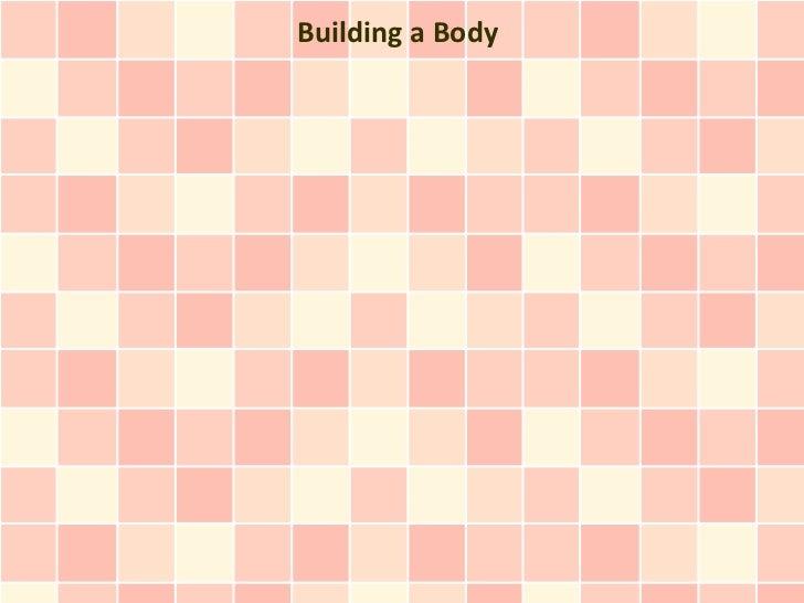 Building a Body