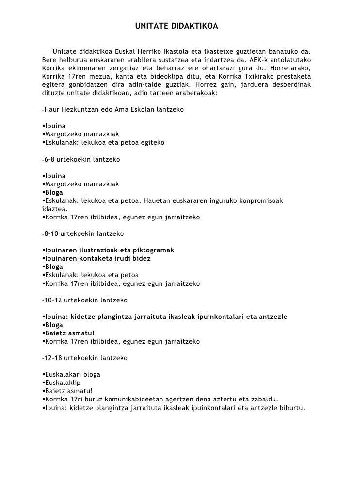 UNITATE DIDAKTIKOA   Unitate didaktikoa Euskal Herriko Ikastola eta ikastetxe guztietan banatuko da.Bere helburua euskarar...