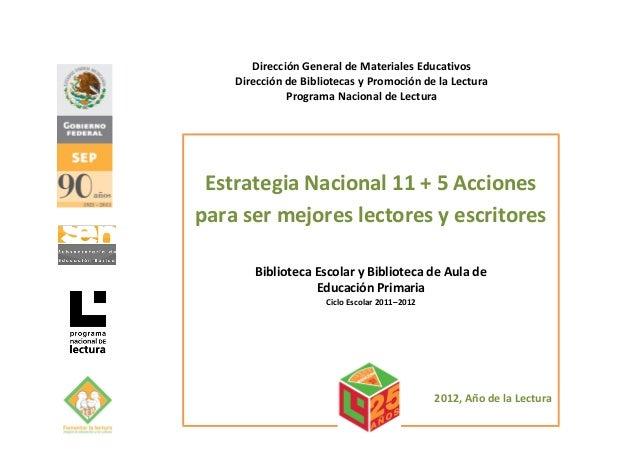 Estrategia Nacional 11 + 5 Acciones para ser mejores lectores y escritores Biblioteca Escolar y Biblioteca de Aula de Educ...