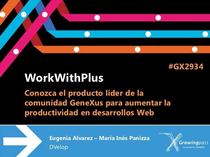 WorkWithPlus: Conozca el producto líder de la comunidad GeneXus para aumentar la productividad en desarrollos Web