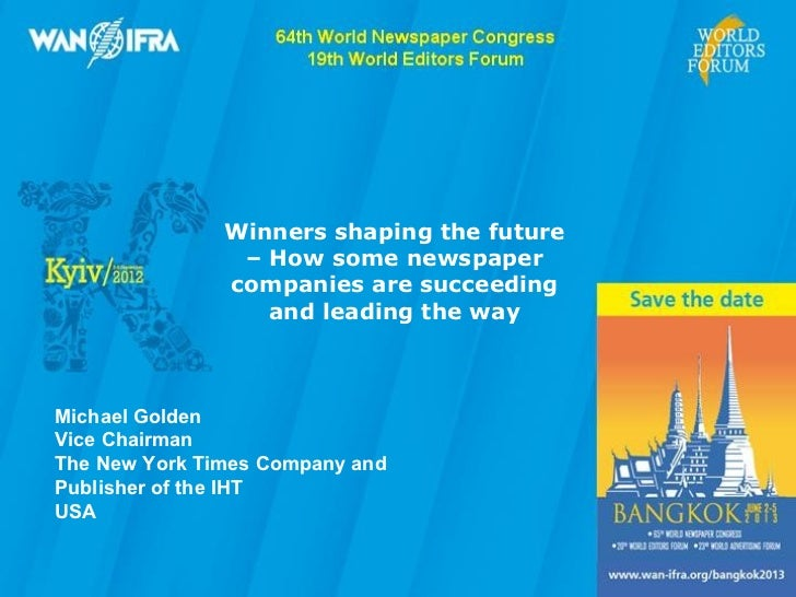 Winners shaping the future                – How some newspaper               companies are succeeding                  and...