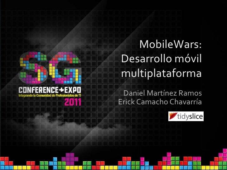 MobileWars:Desarrollo móvilmultiplataforma Daniel Martínez RamosErick Camacho Chavarría