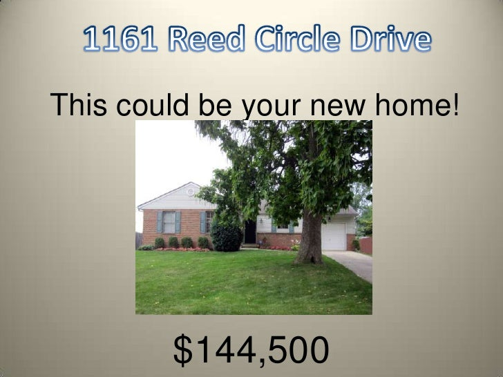 1161 Reed Circle Drive<br />This could be your new home! <br />$144,500   <br />