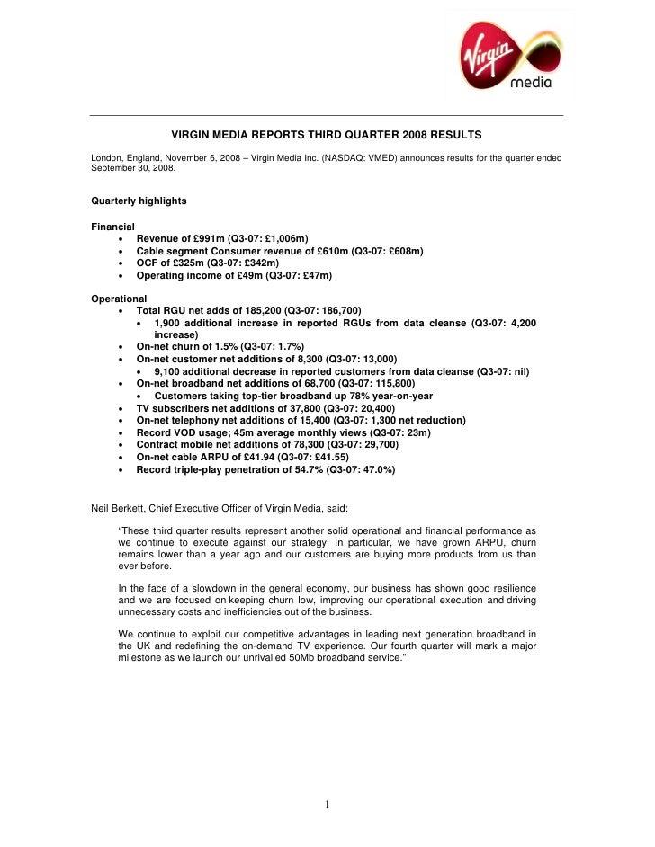 VIRGIN MEDIA REPORTS THIRD QUARTER 2008 RESULTS  London, England, November 6, 2008 – Virgin Media Inc. (NASDAQ: VMED) anno...