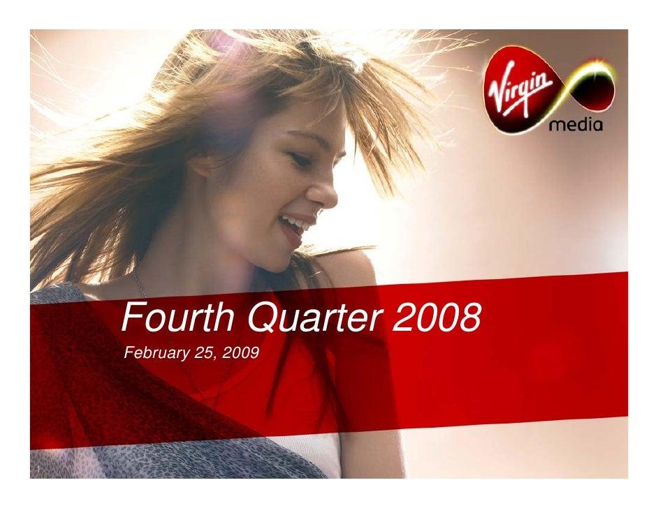 virgin media.6941D70A-3672-40B9-ACBC-FC9BD36E1DFF_Q4-08_Presentation_FINAL