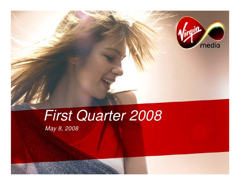 First Quarter 2008     May 8, 2008     1