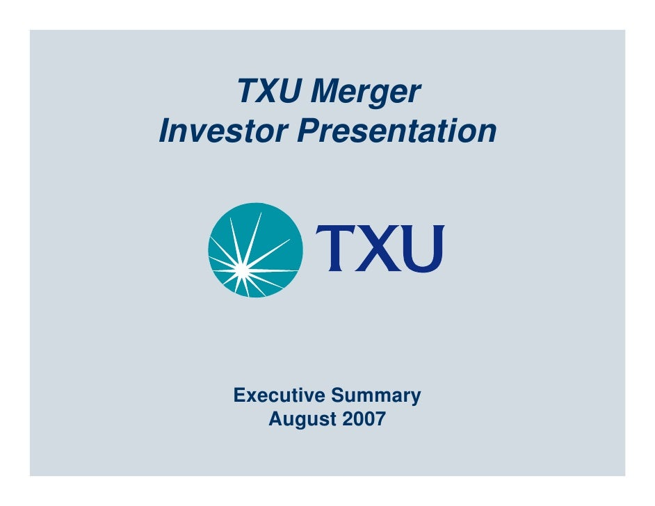 TXU Merger Investor Presentation         Executive Summary        August 2007