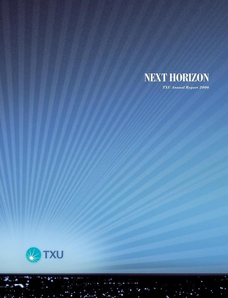 NEXT HORIZON    TXU Annual Report 2006