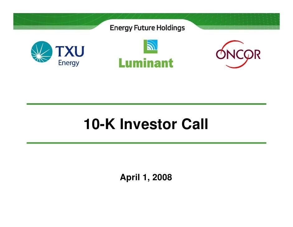10-K Investor Call        April 1, 2008