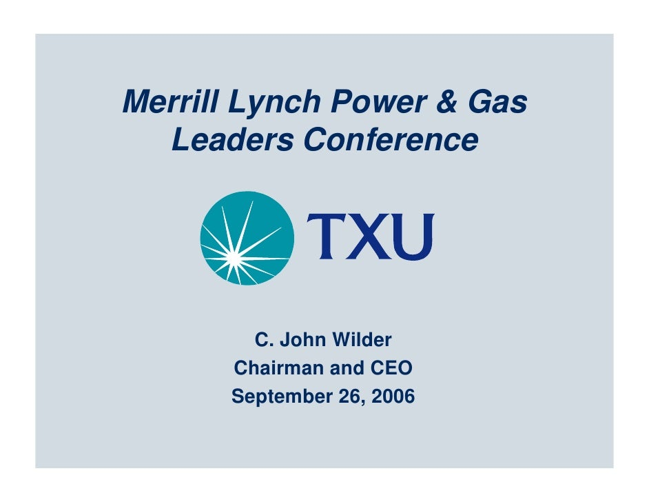 Merrill Lynch Power & Gas   Leaders Conference             C. John Wilder       Chairman and CEO       September 26, 2006