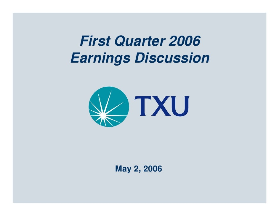 First Quarter 2006 Earnings Discussion           May 2, 2006