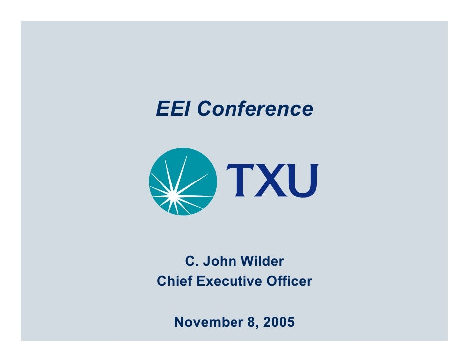 EEI Conference         C. John Wilder Chief Executive Officer    November 8, 2005