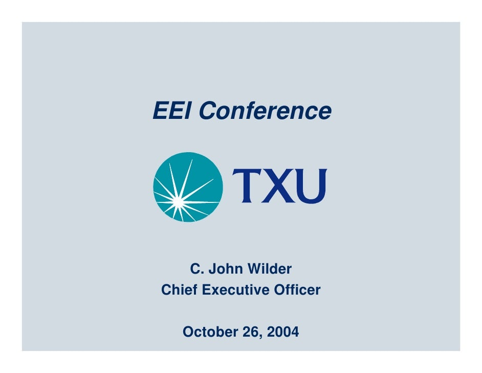 EEI Conference         C. John Wilder Chief Executive Officer     October 26, 2004