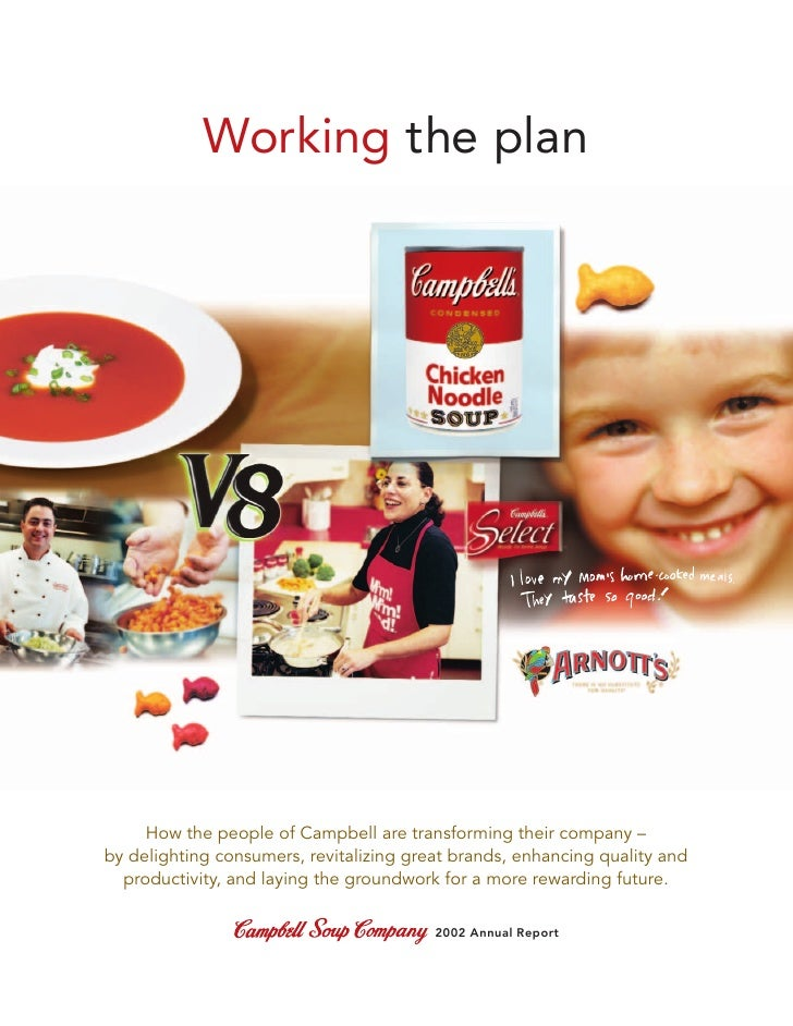 Working the plan          How the people of Campbell are transforming their company – by delighting consumers, revitalizin...