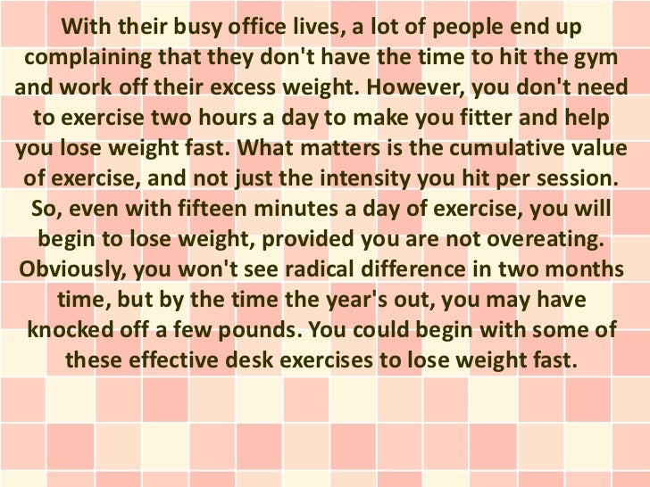 With their busy office lives, a lot of people end up complaining that they dont have the time to hit the gymand work off t...
