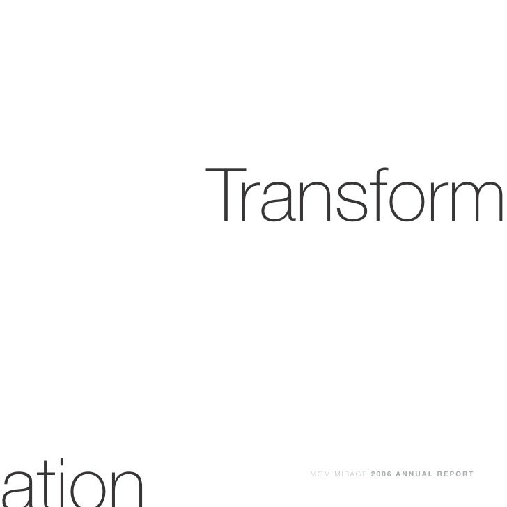 Transform      MGM MIRAGE 2006 ANNUAL REPORT