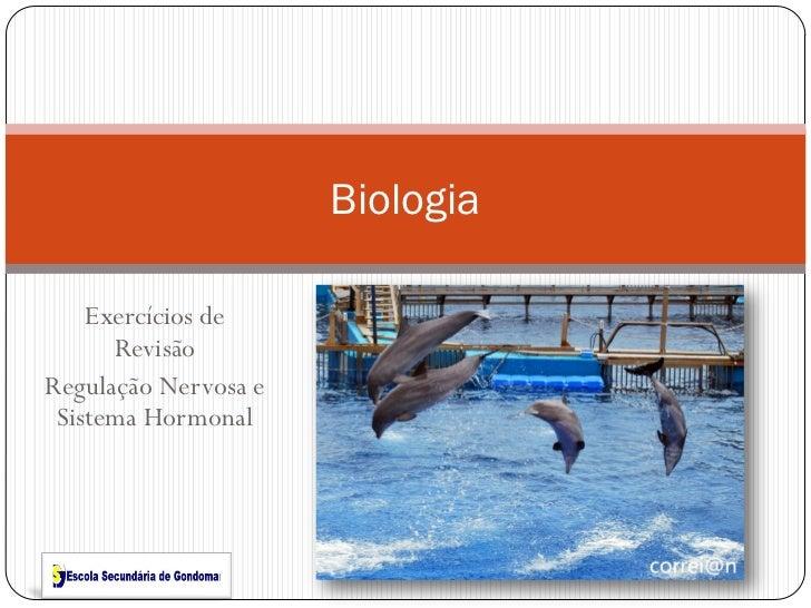 Biologia    Exercícios de      RevisãoRegulação Nervosa e Sistema Hormonal