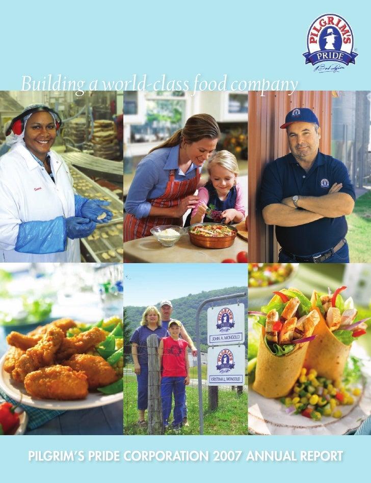 Building a world-class food company     PILGRIM'S PRIDE CORPORATION 2007 ANNUAL REPORT