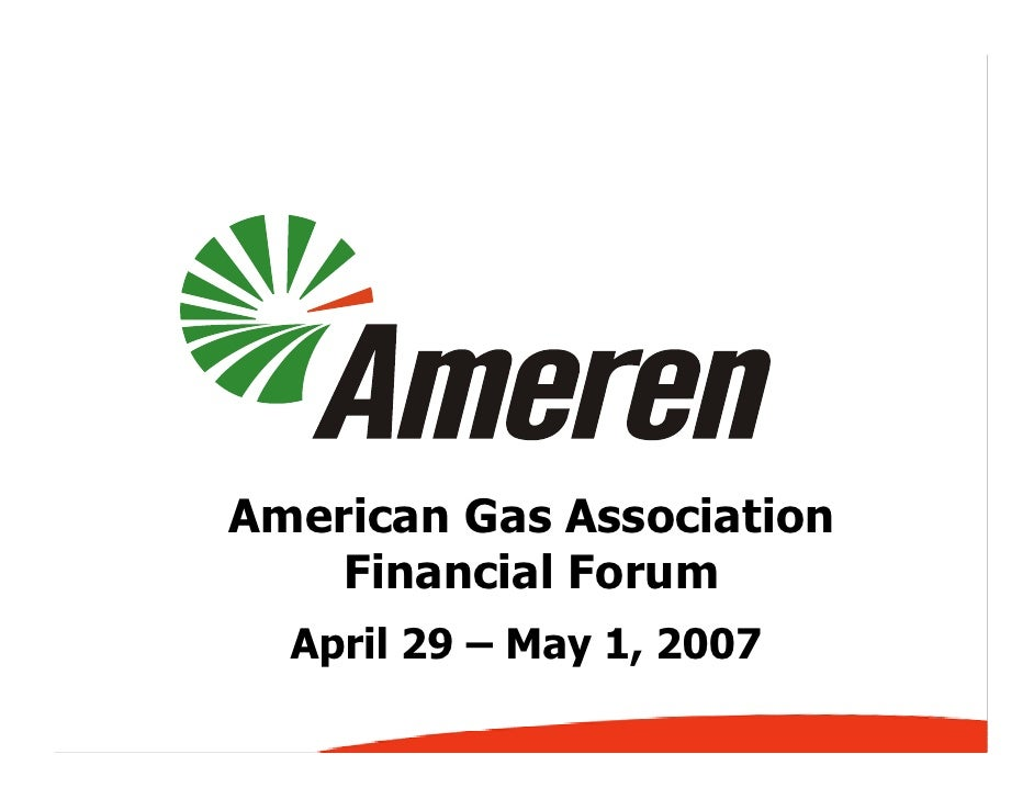 American Gas Association     Financial Forum   April 29 – May 1, 2007