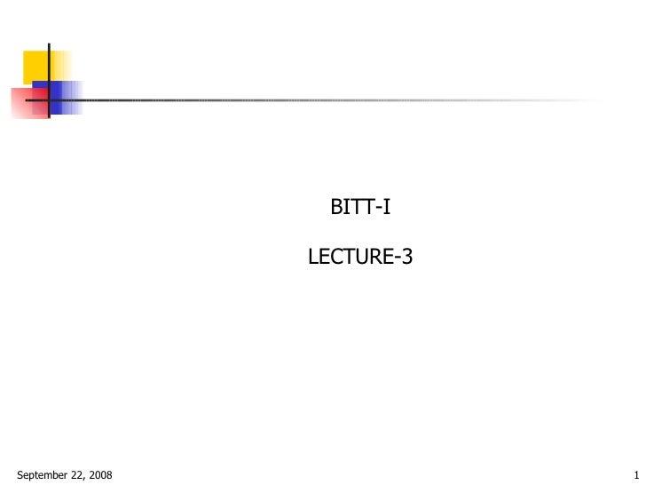 11667 Bitt I 2008 Lect4