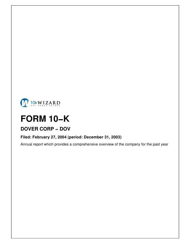 FORM 10−K DOVER CORP − DOV Filed: February 27, 2004 (period: December 31, 2003) Annual report which provides a comprehensi...