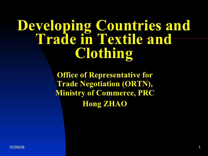 Developing Countries   and   Trade in Textile and Clothing Office of Representative for Trade Negotiation (ORTN), Ministry...