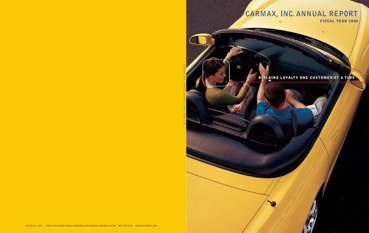 CARMAX, INC. ANNUAL REPORT                            FISCAL YEAR 2008        BUILDING LOYALTY ONE CUSTOMER AT A TIME