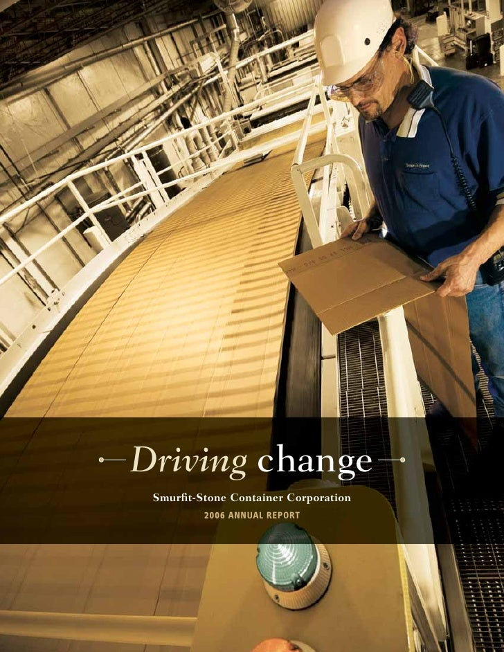 Driving change  Smurfit-Stone Container Corporation          2006 ANNUAL REPORT