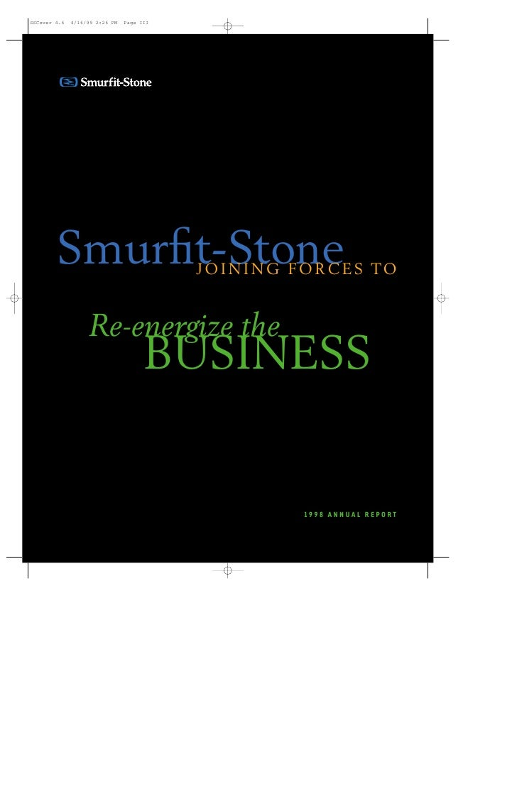 Smurfit-Stone          J O I N I N G F O R C E S TO    Re-energize the      BUSINESS                           19 9 8 A N N...