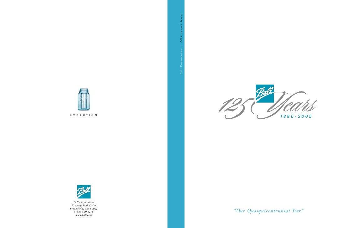 "Ball Corporation       2004 Annual Report     ""Our Quasquicentennial Year"""