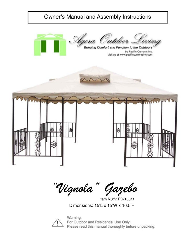 "Owner's Manual and Assembly Instructions  ""Vignola"" Gazebo                       Item Num: PC-10811         Dimensions: 15..."