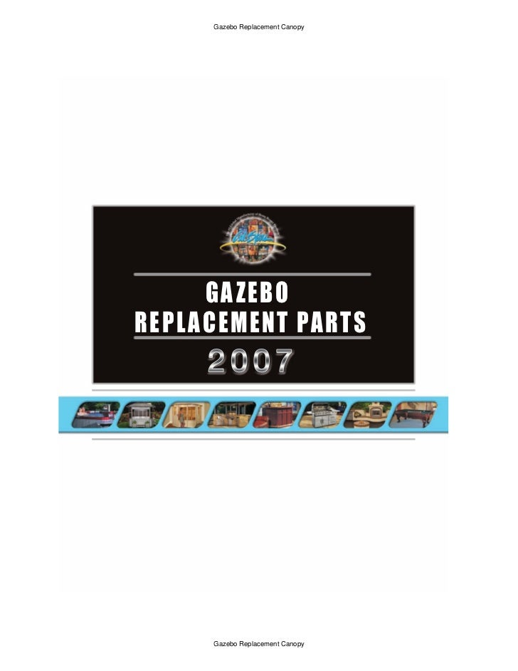 Gazebo Replacement Canopy      GA ZEBOREPL ACEMENT PARTS