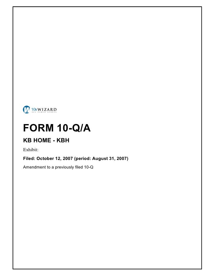 FORM 10-Q/A KB HOME - KBH Exhibit: � Filed: October 12, 2007 (period: August 31, 2007) Amendment to a previously filed 10-Q