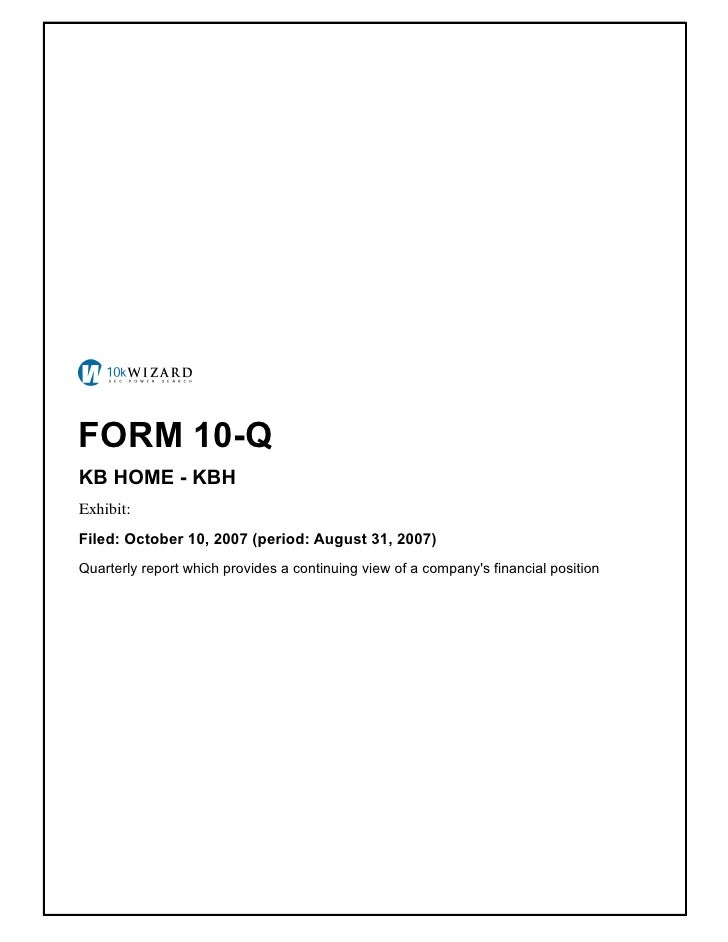 FORM 10-Q KB HOME - KBH Exhibit: � Filed: October 10, 2007 (period: August 31, 2007) Quarterly report which provides a con...