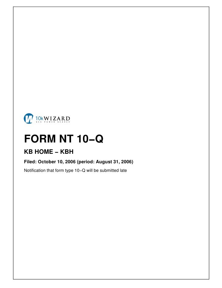 FORM NT 10−Q KB HOME − KBH Filed: October 10, 2006 (period: August 31, 2006) Notification that form type 10−Q will be subm...
