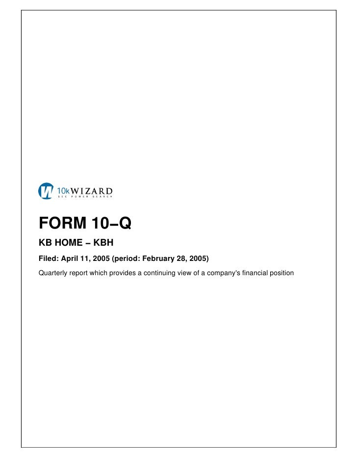 FORM 10−Q KB HOME − KBH Filed: April 11, 2005 (period: February 28, 2005) Quarterly report which provides a continuing vie...