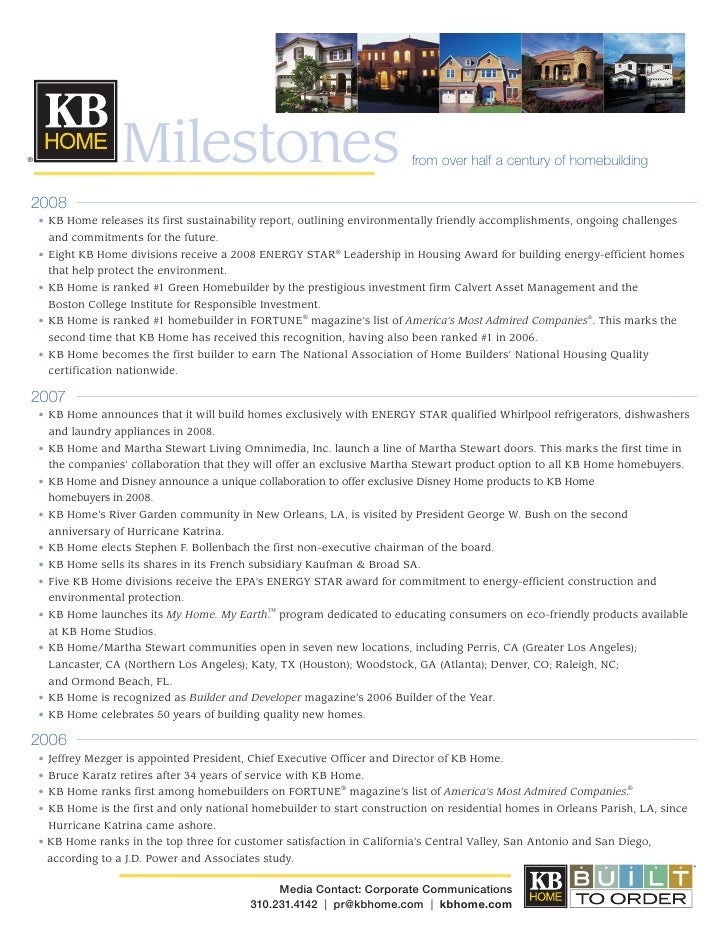 Milestones                                              from over half a century of homebuilding ®     2008 	 •	 KB	Home	r...