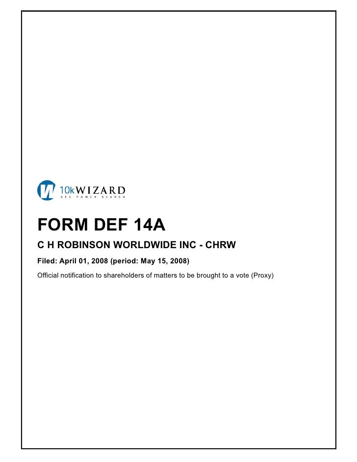 FORM DEF 14A C H ROBINSON WORLDWIDE INC - CHRW Filed: April 01, 2008 (period: May 15, 2008) Official notification to share...