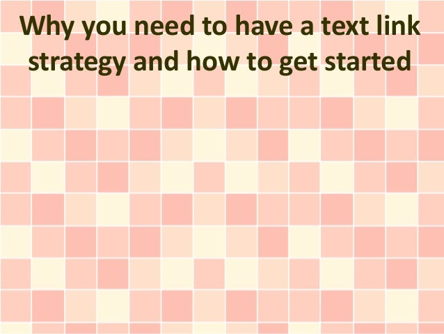 116883877 why-you-need-to-have-a-text-link-strategy-and-how-to-get-started