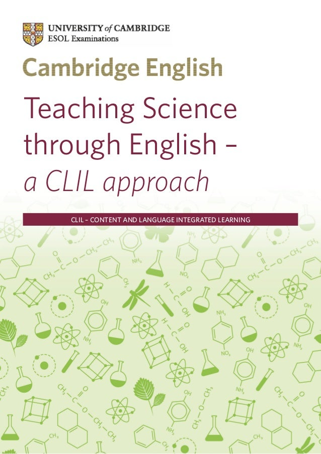 Teaching Sciencethrough English –a CLIL approach   CLIL – CONTENT AND LANGUAGE INTEGRATED LEARNING