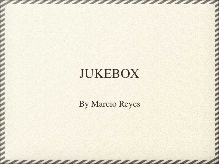 JUKEBOX By Marcio Reyes