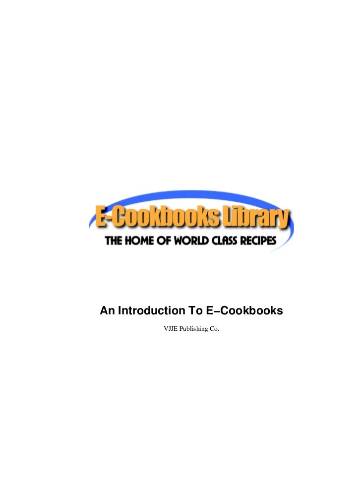 An Introduction To E−Cookbooks          VJJE Publishing Co.