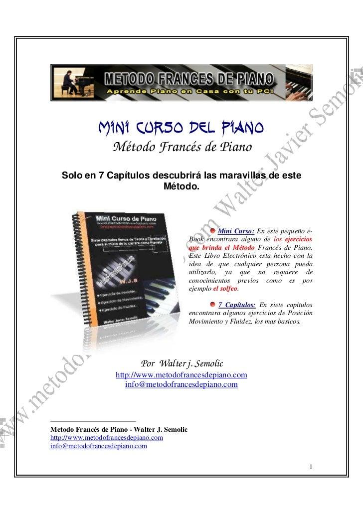 Mini Curso del Piano                Método Francés de Piano   Solo en 7 Capítulos descubrirá las maravillas de este       ...
