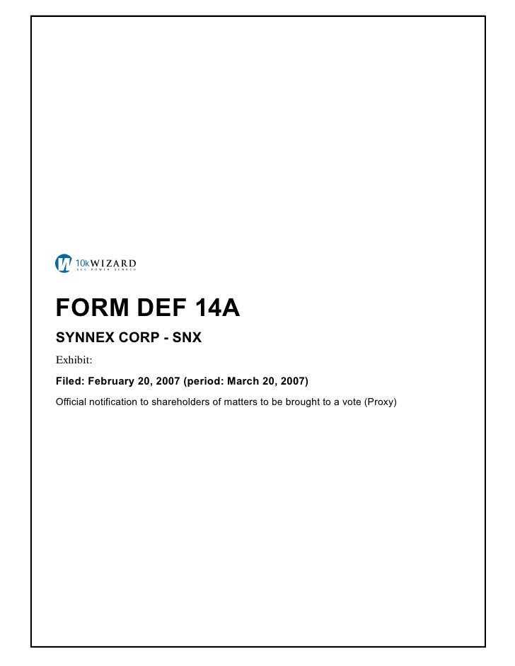 FORM DEF 14A SYNNEX CORP - SNX Exhibit: � Filed: February 20, 2007 (period: March 20, 2007) Official notification to share...