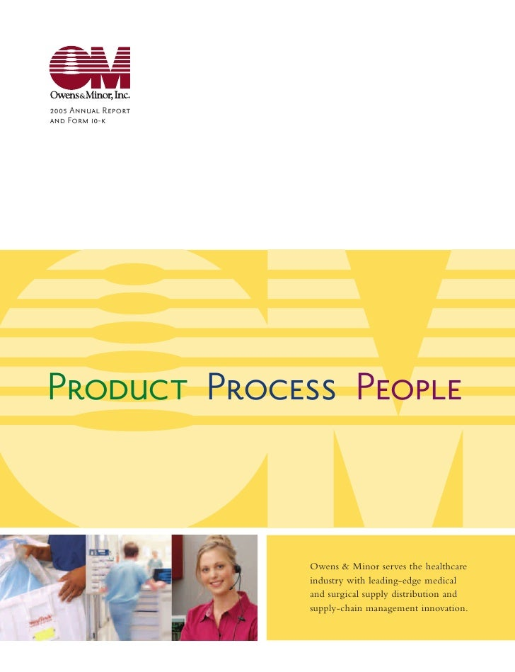 2005 Annual Report and Form 10-k     Product Process People                        Owens & Minor serves the healthcare    ...
