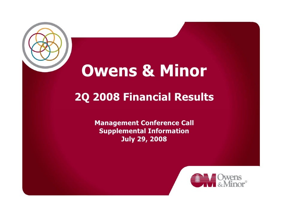 Owens & Minor 2Q 2008 Financial Results     Management Conference Call     Supplemental Information           July 29, 2008