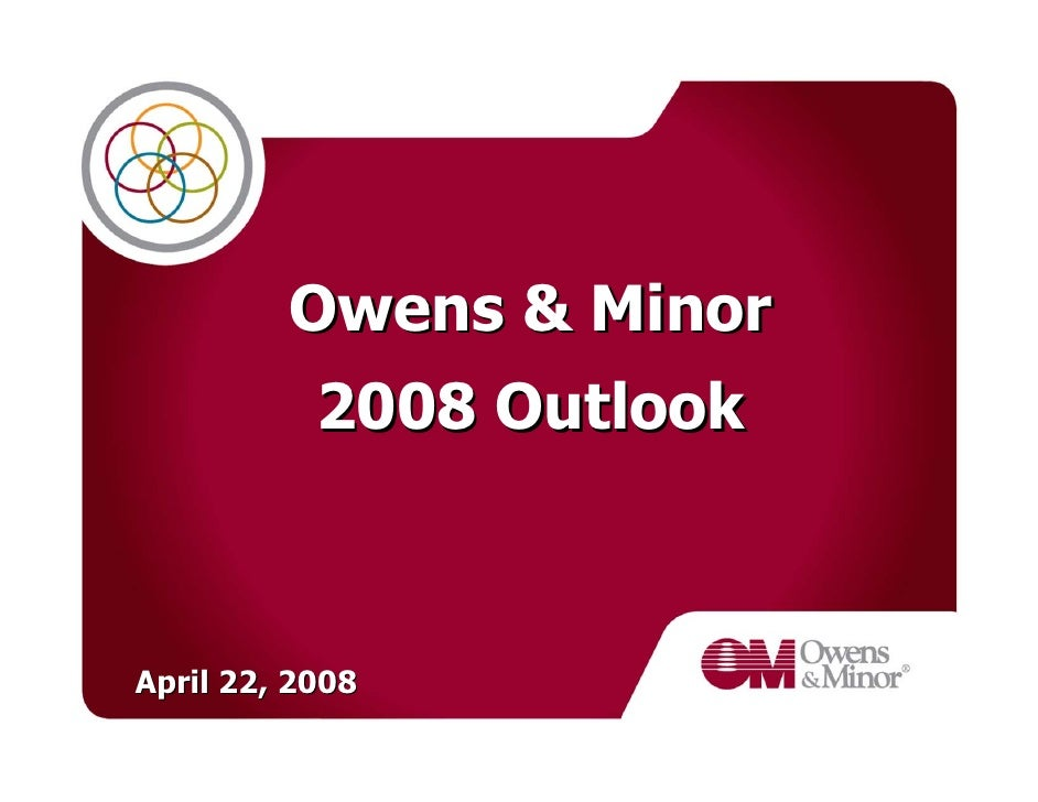 Owens & Minor            2008 Outlook    April 22, 2008