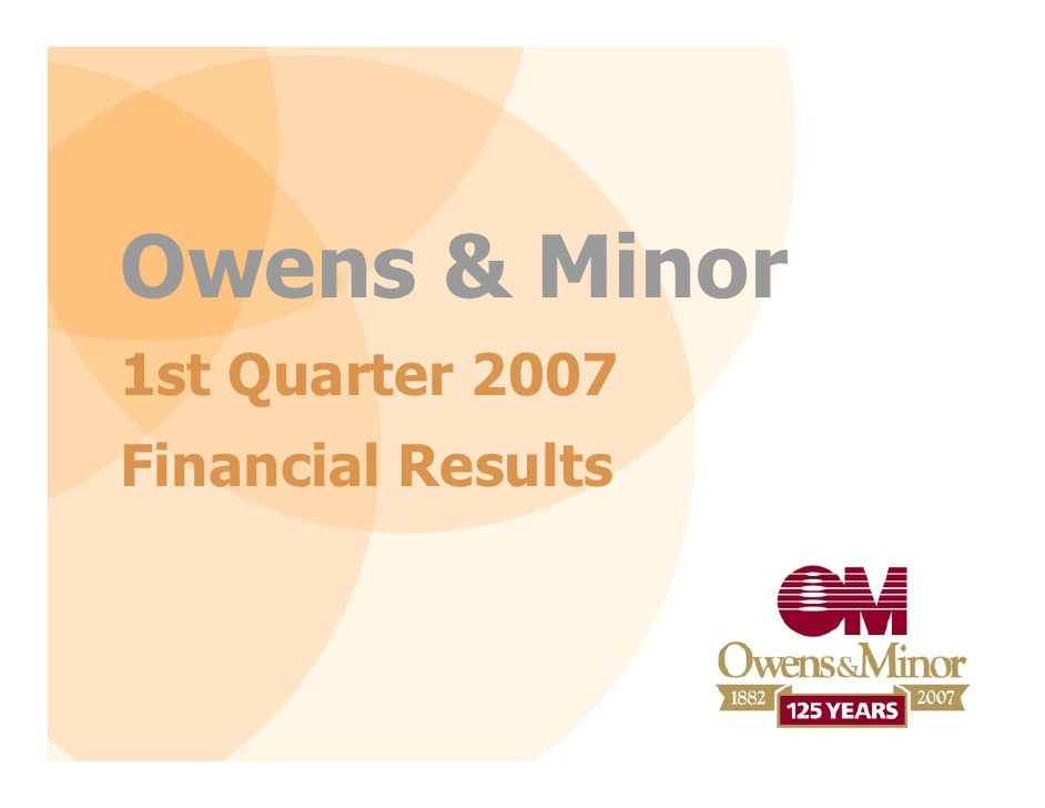 Owens & Minor 1st Quarter 2007 Financial Results