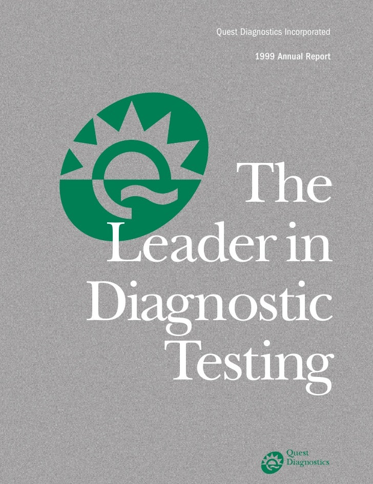 Quest Diagnostics Incorporated                 1999 Annual Report           The Leader in Diagnostic    Testing